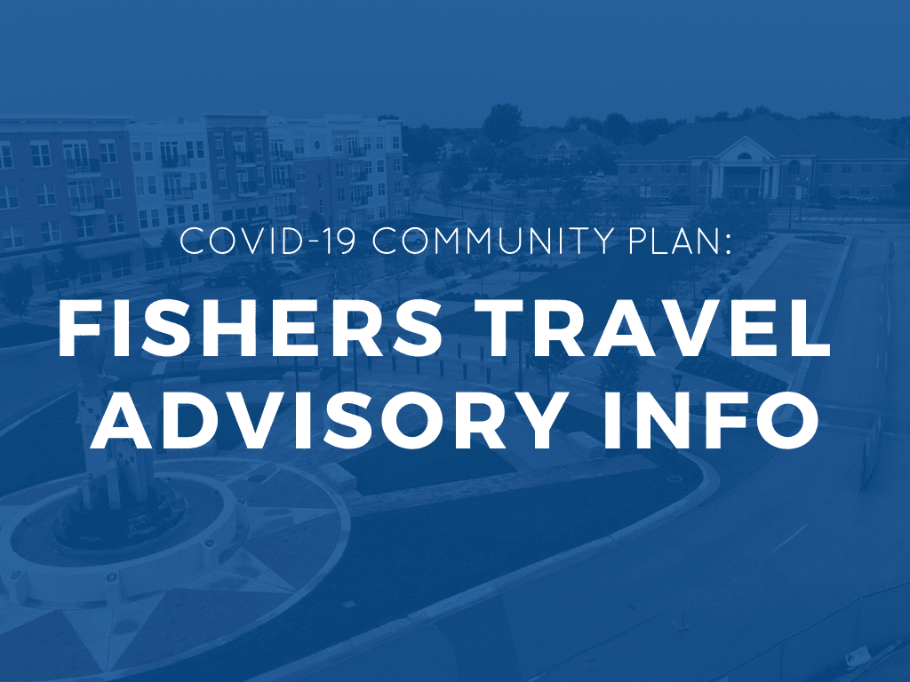 covid-19 community plan: fishers travel advisory info
