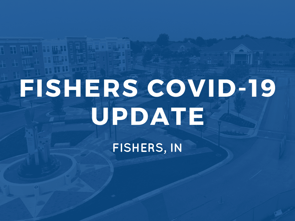 FISHERS COVID-19 UPDATE | FISHERS, IN