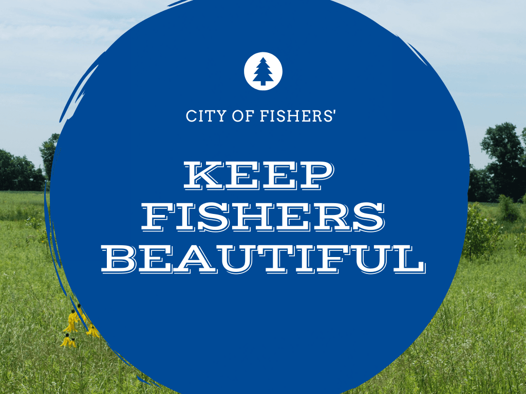 city of fishers keep fishers beautiful